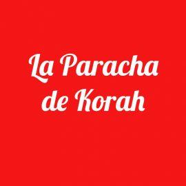 Parachat Korah