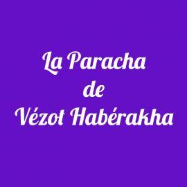 Parachat Vézot Habérakha