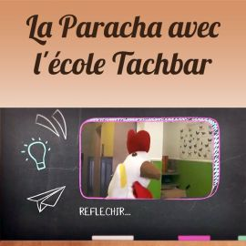 La Paracha avec l'école Tachbar