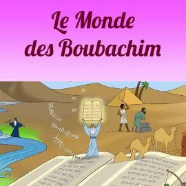 Le monde des Boubachim 4-6 ans